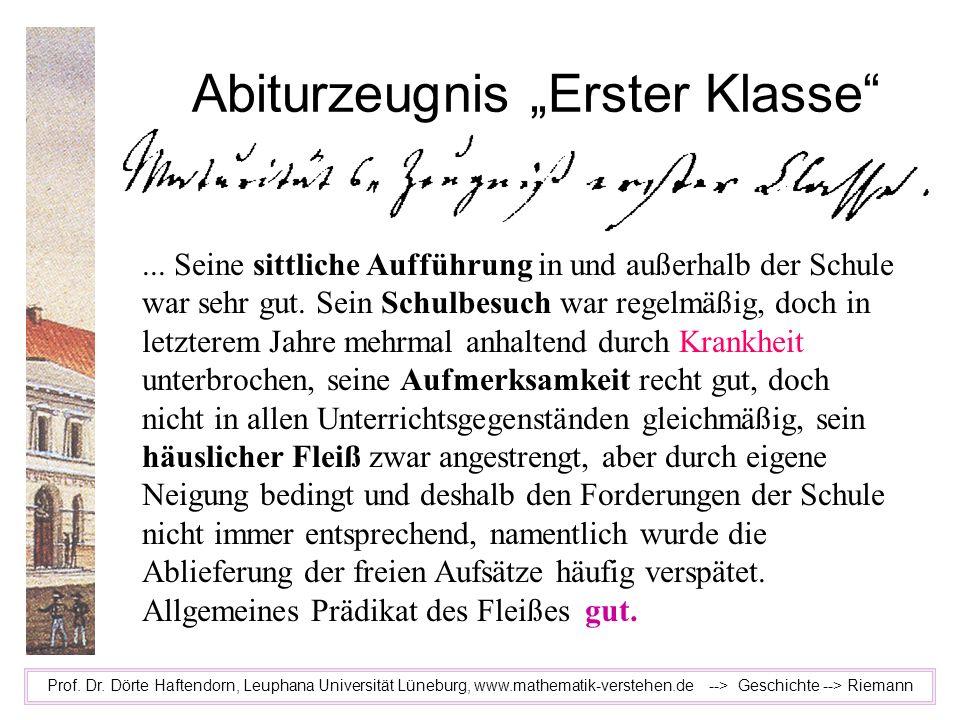 Abiturzeugnis Erster Klasse Prof. Dr. Dörte Haftendorn, Leuphana Universität Lüneburg, www.mathematik-verstehen.de --> Geschichte --> Riemann... Seine