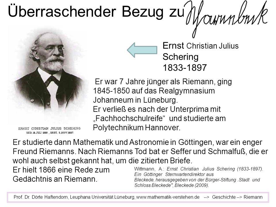 Überraschender Bezug zu Prof. Dr. Dörte Haftendorn, Leuphana Universität Lüneburg, www.mathematik-verstehen.de --> Geschichte --> Riemann Er war 7 Jah