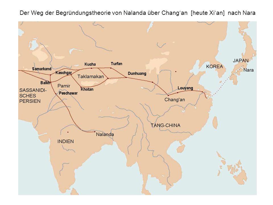 Der Weg der Begründungstheorie von Nalanda über Changan [heute Xian] nach Nara