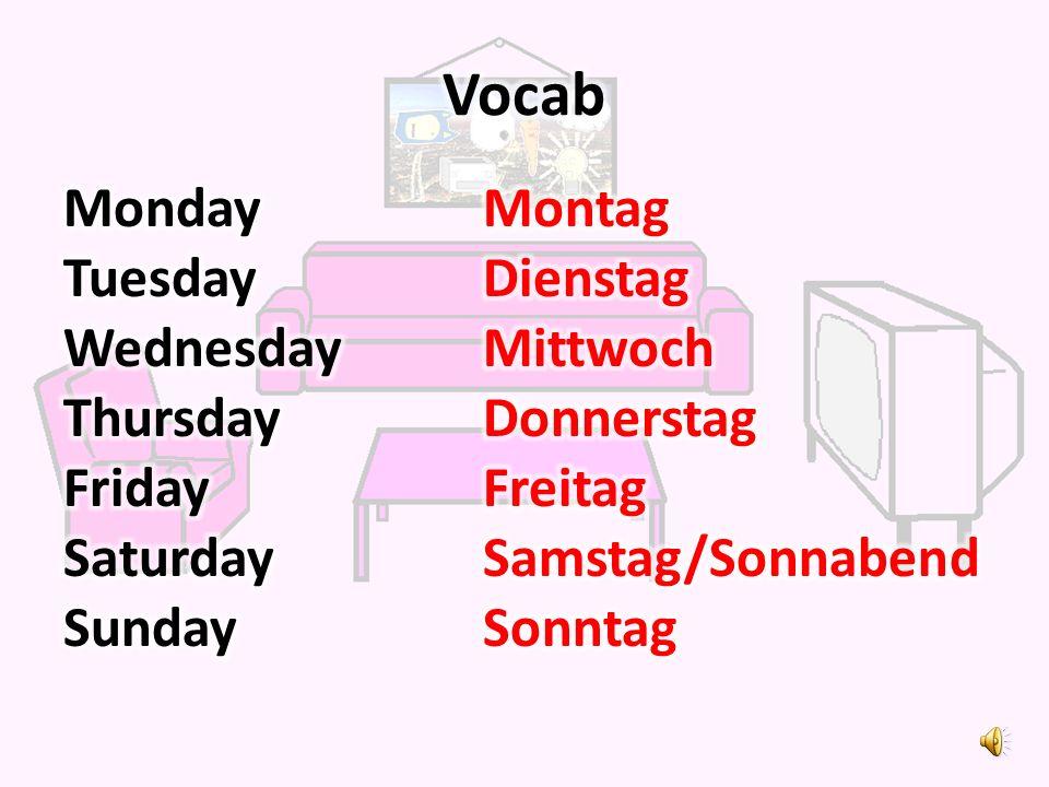 Tuesday and Wednesday! Dienstag und Mittwoch!