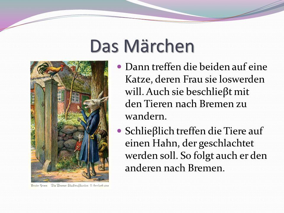 Das Märchen Da sie es nicht in einem Tag nach Bremen schaffen, suchen die Tiere eine Herberge für die Nacht.