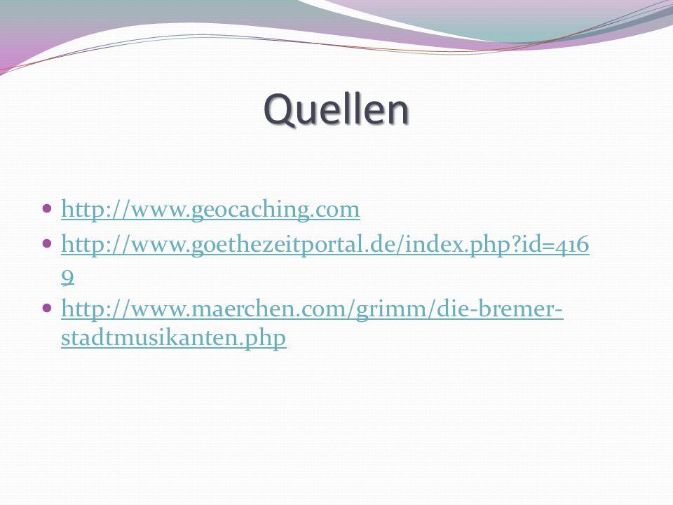 Quellen http://www.geocaching.com http://www.goethezeitportal.de/index.php?id=416 9 http://www.goethezeitportal.de/index.php?id=416 9 http://www.maerc