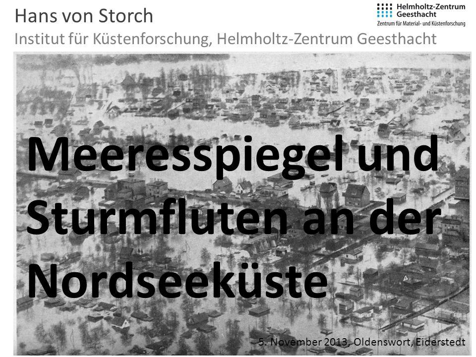 Hans von Storch Institut für Küstenforschung, Helmholtz-Zentrum Geesthacht 5.