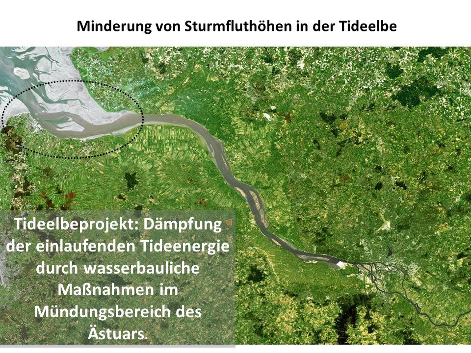 Minderung von Sturmfluthöhen in der Tideelbe Tideelbeprojekt: Dämpfung der einlaufenden Tideenergie durch wasserbauliche Maßnahmen im Mündungsbereich des Ästuars.