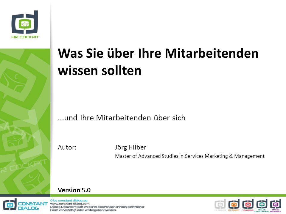 Was Sie über Ihre Mitarbeitenden wissen sollten...und Ihre Mitarbeitenden über sich Autor: Jörg Hilber Master of Advanced Studies in Services Marketin