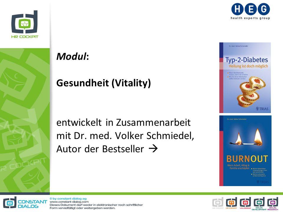 Modul: Gesundheit (Vitality) entwickelt in Zusammenarbeit mit Dr. med. Volker Schmiedel, Autor der Bestseller