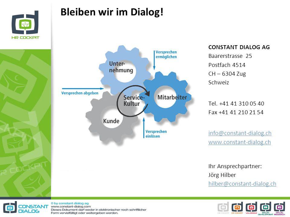Bleiben wir im Dialog! CONSTANT DIALOG AG Baarerstrasse 25 Postfach 4514 CH – 6304 Zug Schweiz Tel. +41 41 310 05 40 Fax +41 41 210 21 54 info@constan