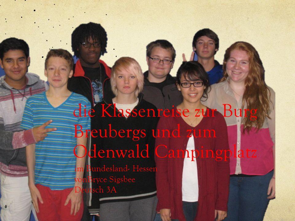 die Klassenreise zur Burg Breubergs und zum Odenwald Campingplatz im Bundesland- Hessen vonBryce Sigsbee Deutsch 3A