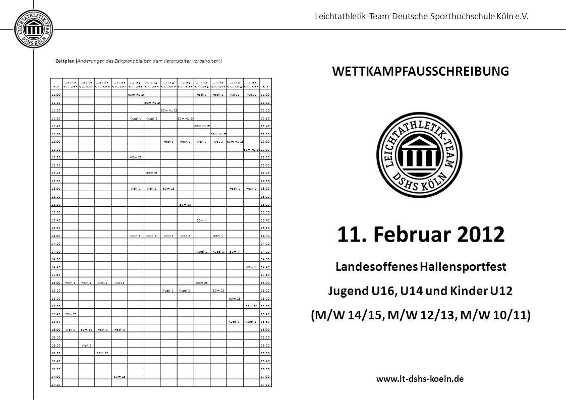 Leichtathletik-Team Deutsche Sporthochschule Köln e.V. Zeitplan (Änderungen des Zeitplans bleiben dem Veranstalter vorbehalten!) WETTKAMPFAUSSCHREIBUN