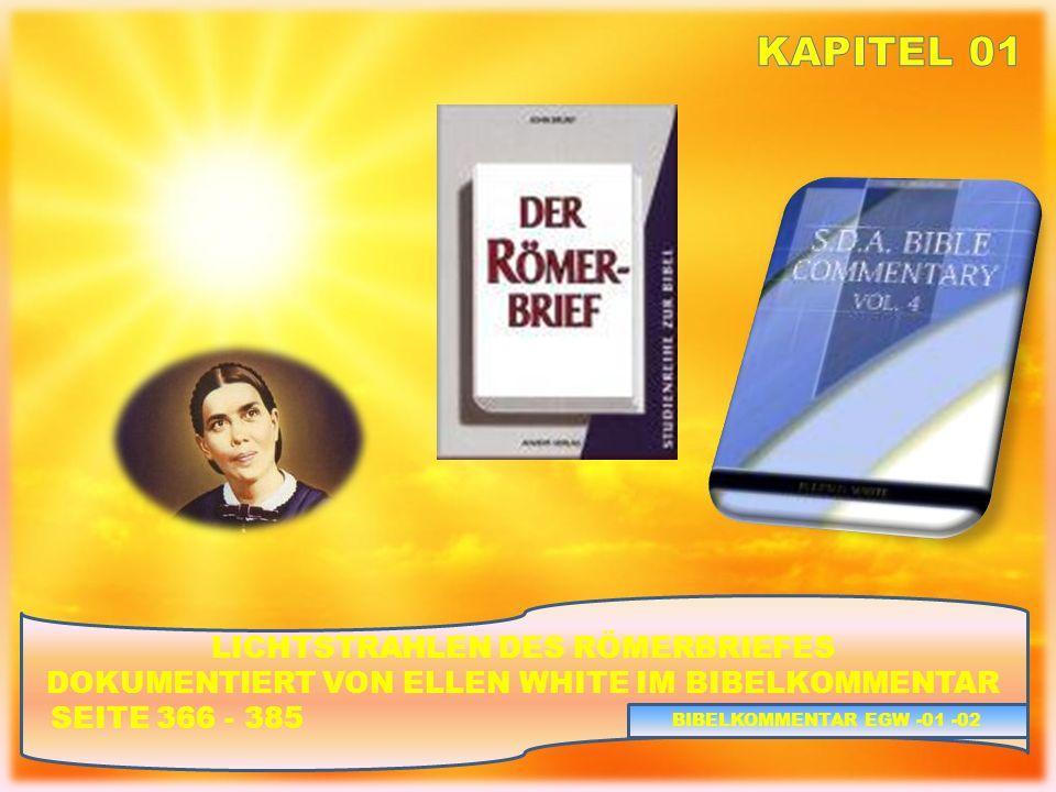 LICHTSTRAHLEN DES RÖMERBRIEFES DOKUMENTIERT VON ELLEN WHITE IM BIBELKOMMENTAR SEITE 366 - 385 BIBELKOMMENTAR EGW -01 -33
