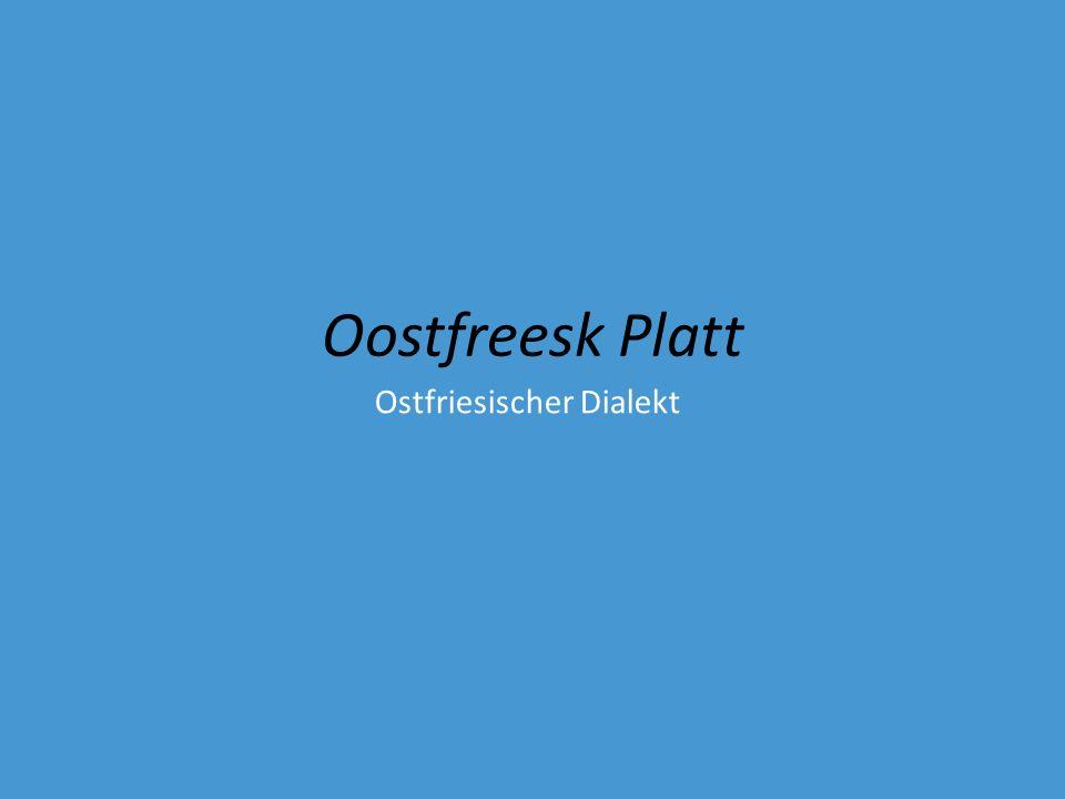 Oostfreesk Platt Ostfriesischer Dialekt