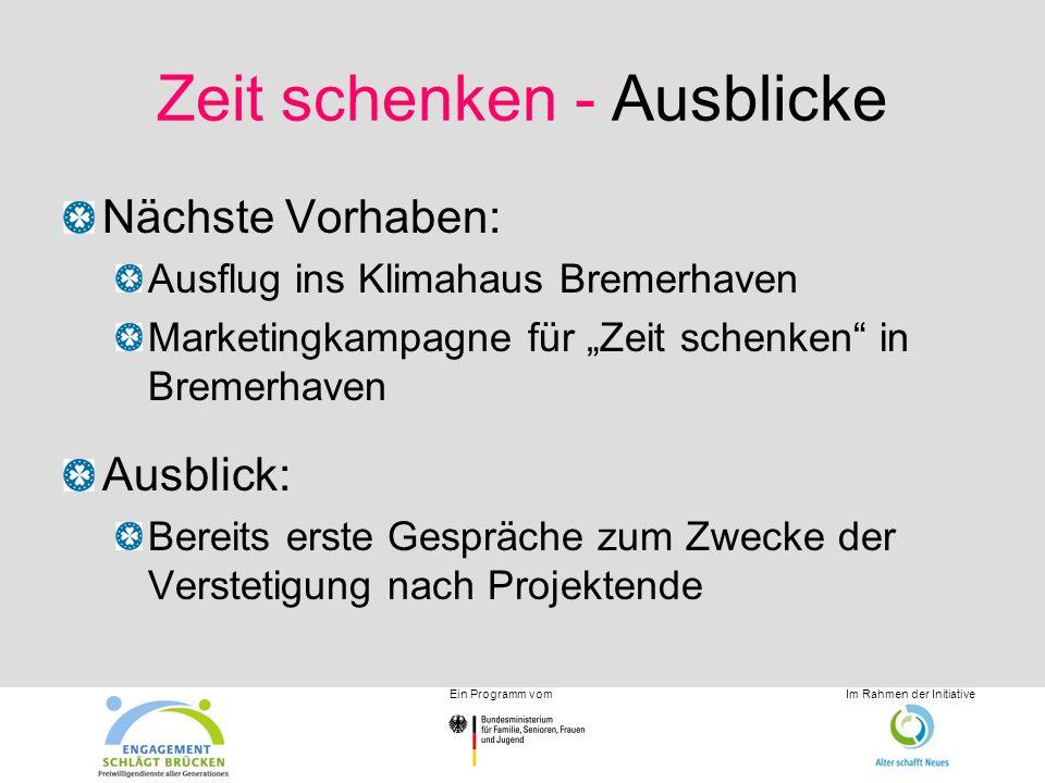 Zeit schenken - Ausblicke Nächste Vorhaben: Ausflug ins Klimahaus Bremerhaven Marketingkampagne für Zeit schenken in Bremerhaven Ausblick: Bereits ers