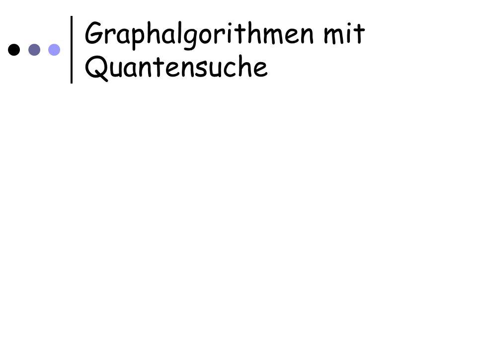 Graphalgorithmen mit Quantensuche