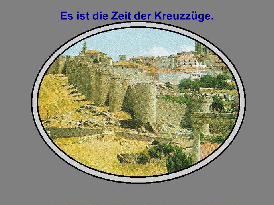 1100_121 Es ist die Zeit der Kreuzzüge.
