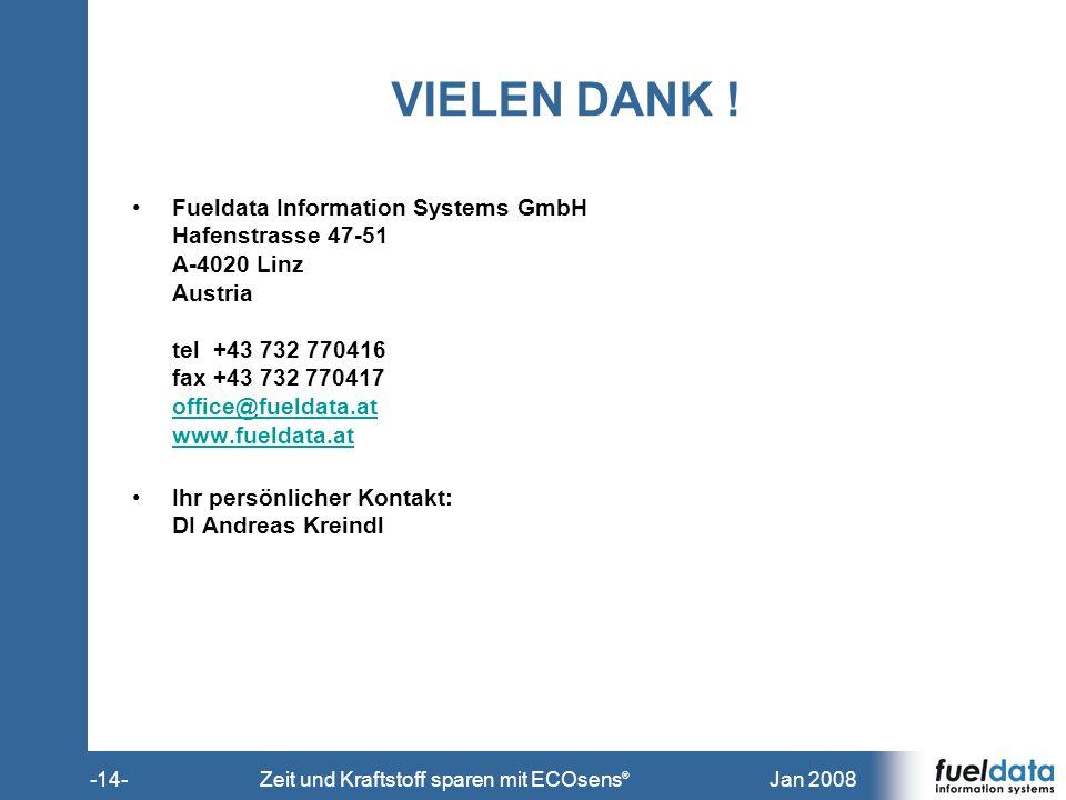 Jan 2008-14-Zeit und Kraftstoff sparen mit ECOsens ® VIELEN DANK ! Fueldata Information Systems GmbH Hafenstrasse 47-51 A-4020 Linz Austria tel +43 73
