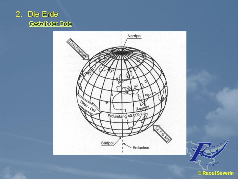 © Raoul Severin Geben Sie den Größenunterschied der einzelnen Breitenkreise an: a.Der Äquator ist am kürzesten, alle anderen sind länger b.Der Äquator ist am längsten, alle anderen sind kürzer c.Alle sind gleich lang d.Keine Antwort ist richtig