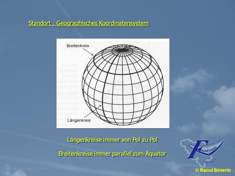 © Raoul Severin Die Äquatorebene a.ist eine beliebige Schnittebene senkrecht zur Erdachse b.ist eine beliebige Schnittebene durch den 0-Meridian c.ist eine Schnittebene parallel zum 0-Meridian d.schneidet die Erdachse rechtwinklig im Geozentrum