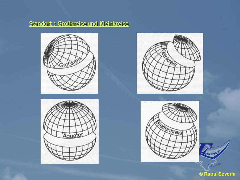 © Raoul Severin Die kürzeste Entfernung zwischen zwei Punkten der Erde ist a.ein Meridian b.ein Teil eines Kleinkreises c.ein Breitenkreis d.ein Segment eine Großkreises
