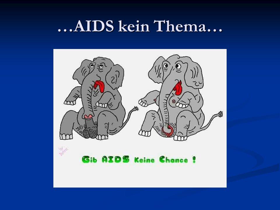 …AIDS kein Thema…