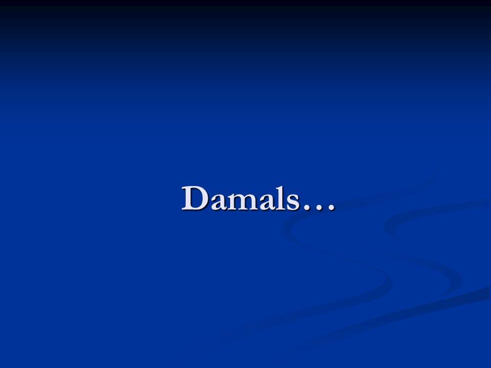 Damals… Damals…