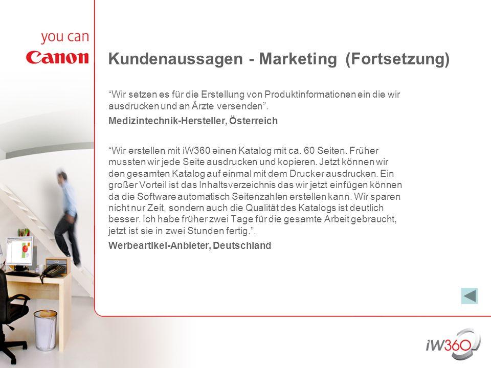 Kundenaussagen - Marketing (Fortsetzung) Wir setzen es für die Erstellung von Produktinformationen ein die wir ausdrucken und an Ärzte versenden. Medi
