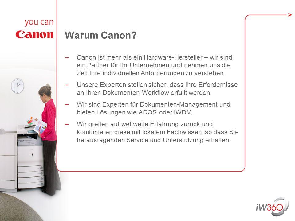 Warum Canon? –Canon ist mehr als ein Hardware-Hersteller – wir sind ein Partner für Ihr Unternehmen und nehmen uns die Zeit Ihre individuellen Anforde