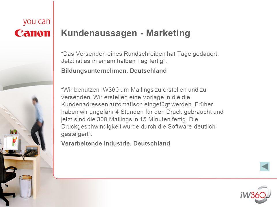 Kundenaussagen - Marketing (Fortsetzung) Wir setzen es für die Erstellung von Produktinformationen ein die wir ausdrucken und an Ärzte versenden.