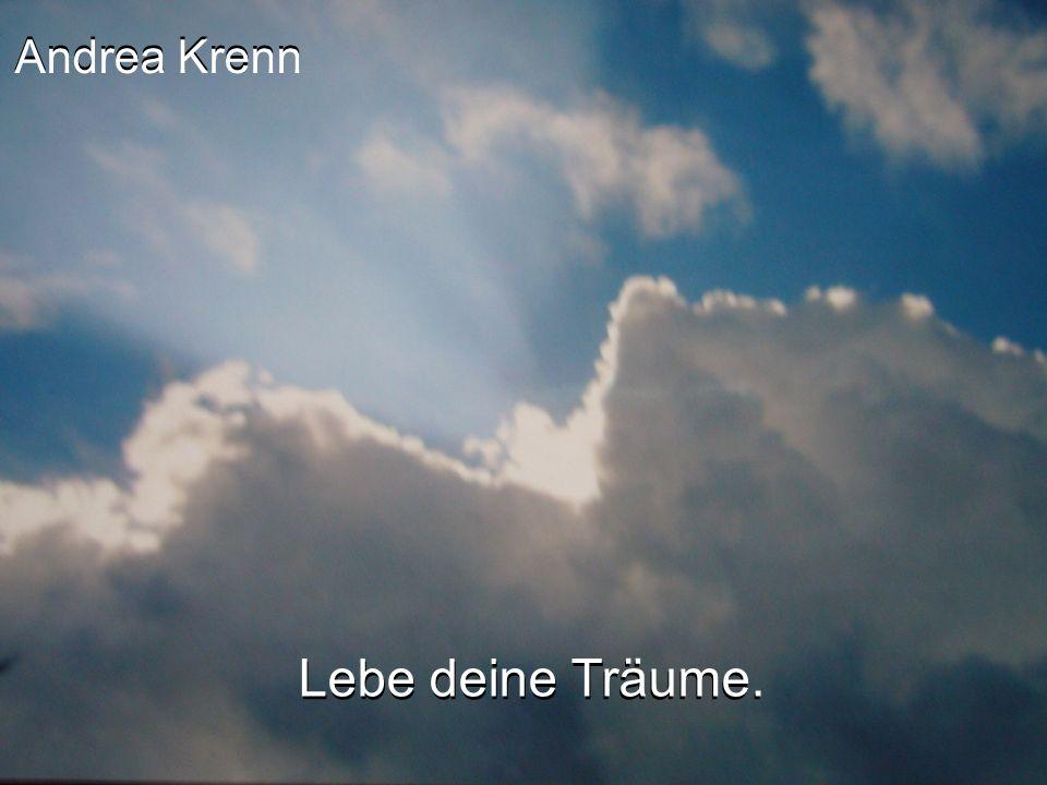 Andrea Krenn Lebe deine Träume.