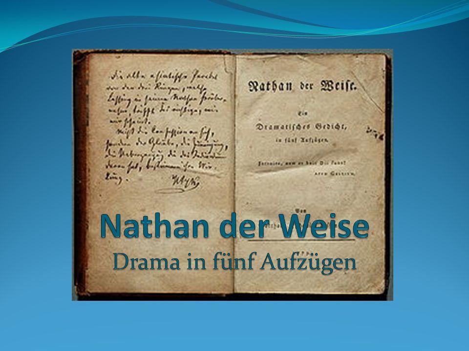 Nathan der Weise Einführung Theaterstück Ideendrama in fünf Aufzügen Im Blankvers geschrieben 1779 veröffentlicht Uraufführung in Berlin am 14.