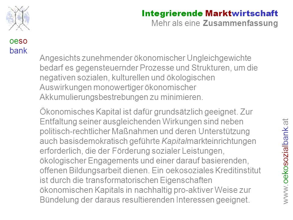 www. oeko sozial bank.at oeso bank Integrierende Marktwirtschaft Mehr als eine Zusammenfassung Angesichts zunehmender ökonomischer Ungleichgewichte be