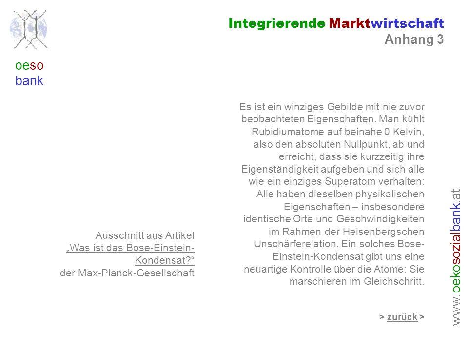 www. oeko sozial bank.at oeso bank Integrierende Marktwirtschaft Anhang 3 Ausschnitt aus Artikel Was ist das Bose-Einstein- Kondensat? der Max-Planck-