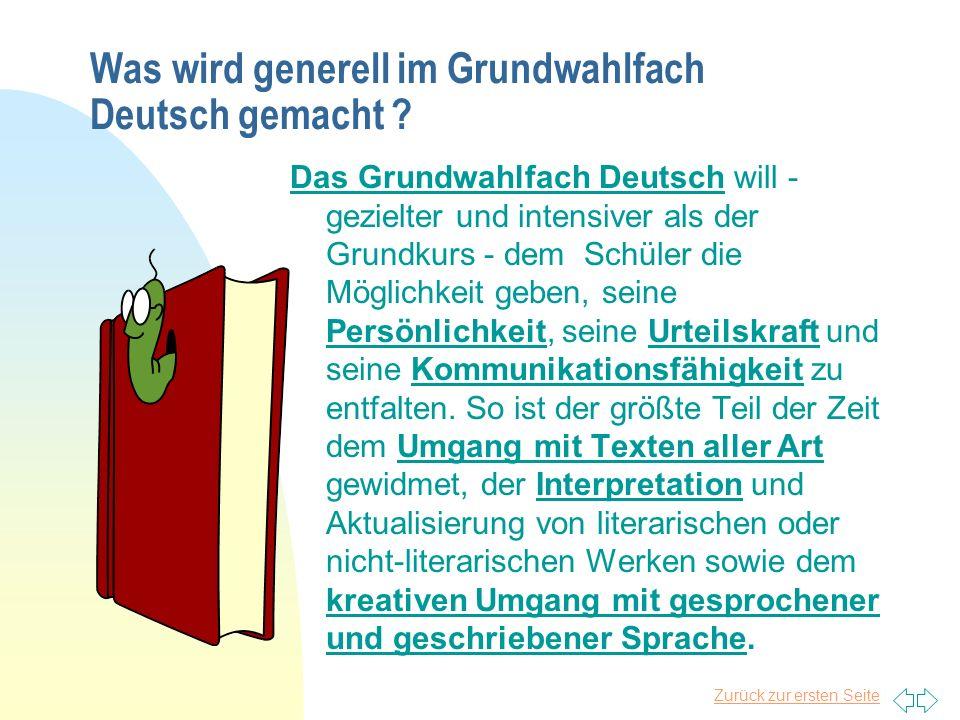 Zurück zur ersten Seite Was wird generell im Grundwahlfach Deutsch gemacht .