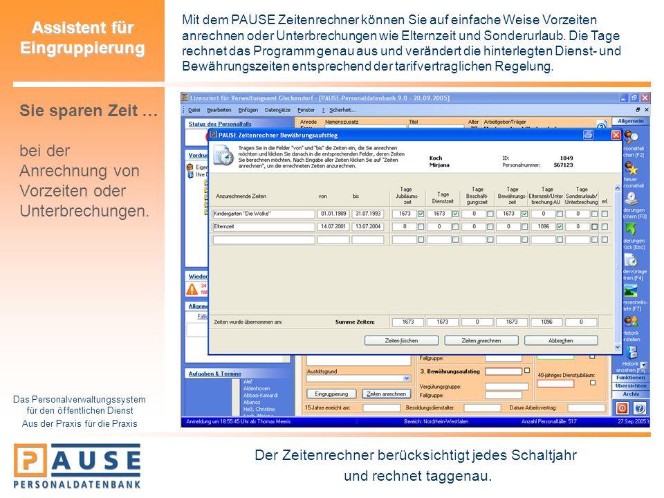 Das Personalverwaltungssystem für den öffentlichen Dienst Aus der Praxis für die Praxis Assistent für Eingruppierung Mit dem PAUSE Zeitenrechner könne