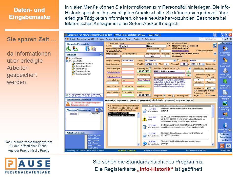 Das Personalverwaltungssystem für den öffentlichen Dienst Aus der Praxis für die Praxis Daten- und Eingabemaske In vielen Menüs können Sie Information