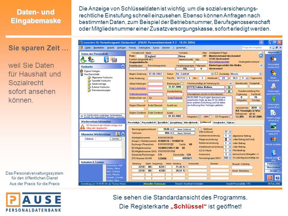 Das Personalverwaltungssystem für den öffentlichen Dienst Aus der Praxis für die Praxis Daten- und Eingabemaske Die Anzeige von Schlüsseldaten ist wic