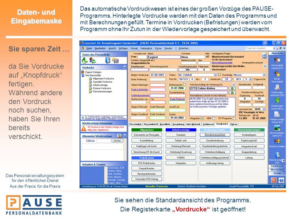 Das Personalverwaltungssystem für den öffentlichen Dienst Aus der Praxis für die Praxis Daten- und Eingabemaske Das automatische Vordruckwesen ist ein
