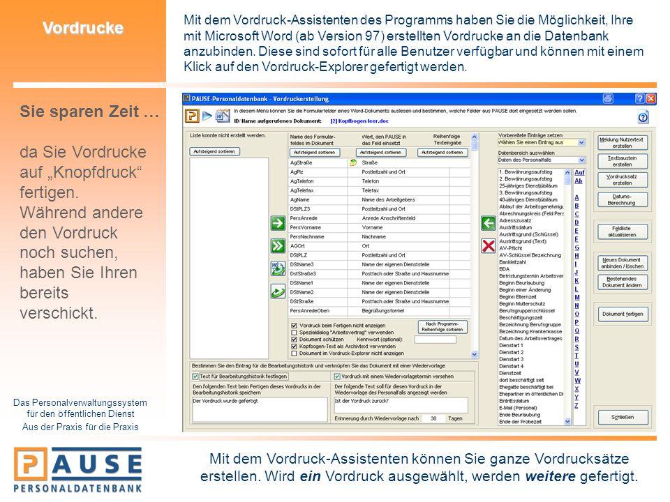 Das Personalverwaltungssystem für den öffentlichen Dienst Aus der Praxis für die Praxis Vordrucke Mit dem Vordruck-Assistenten des Programms haben Sie