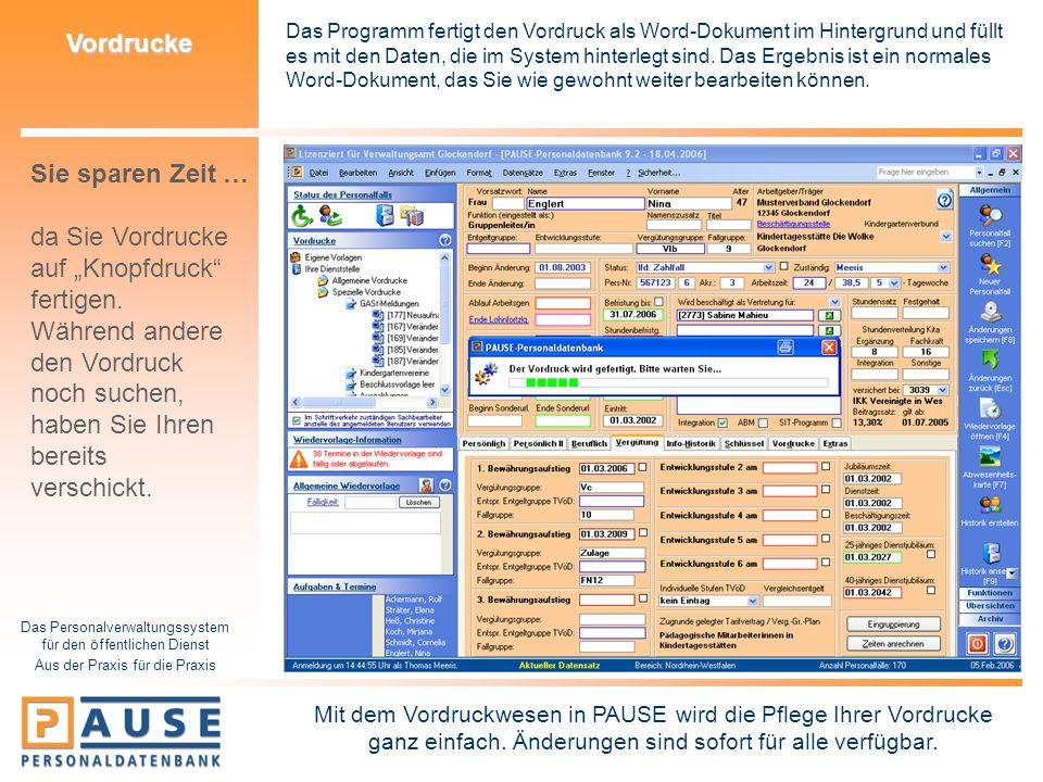 Das Personalverwaltungssystem für den öffentlichen Dienst Aus der Praxis für die Praxis Vordrucke Das Programm fertigt den Vordruck als Word-Dokument