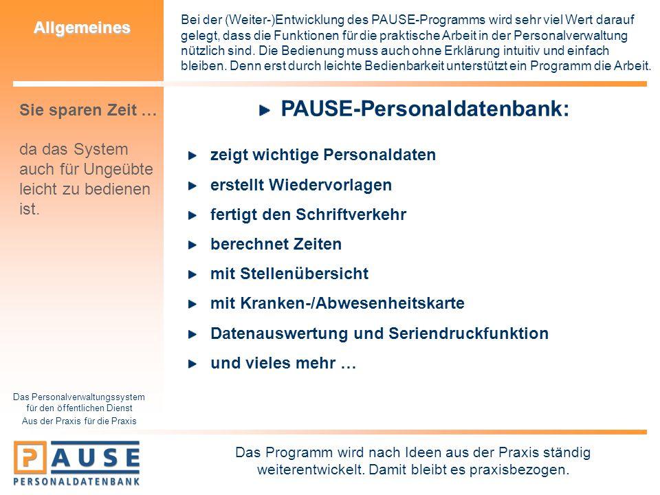 Das Personalverwaltungssystem für den öffentlichen Dienst Aus der Praxis für die Praxis Allgemeines Bei der (Weiter-)Entwicklung des PAUSE-Programms w