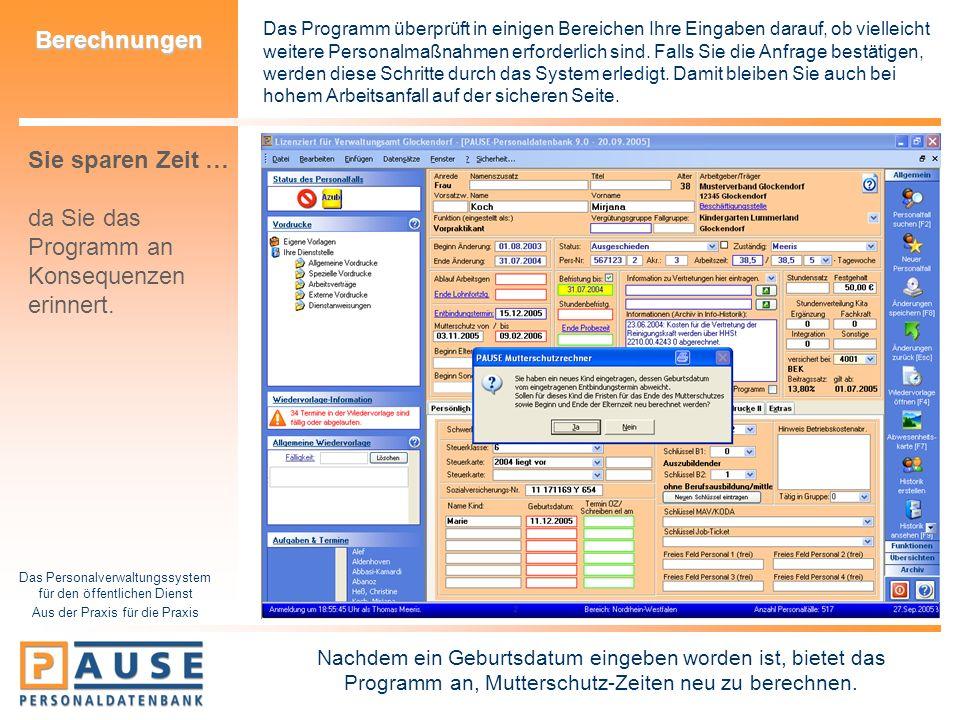Das Personalverwaltungssystem für den öffentlichen Dienst Aus der Praxis für die Praxis Berechnungen Das Programm überprüft in einigen Bereichen Ihre