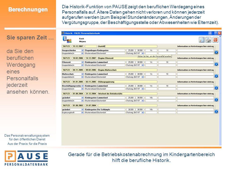Das Personalverwaltungssystem für den öffentlichen Dienst Aus der Praxis für die Praxis Berechnungen Die Historik-Funktion von PAUSE zeigt den berufli