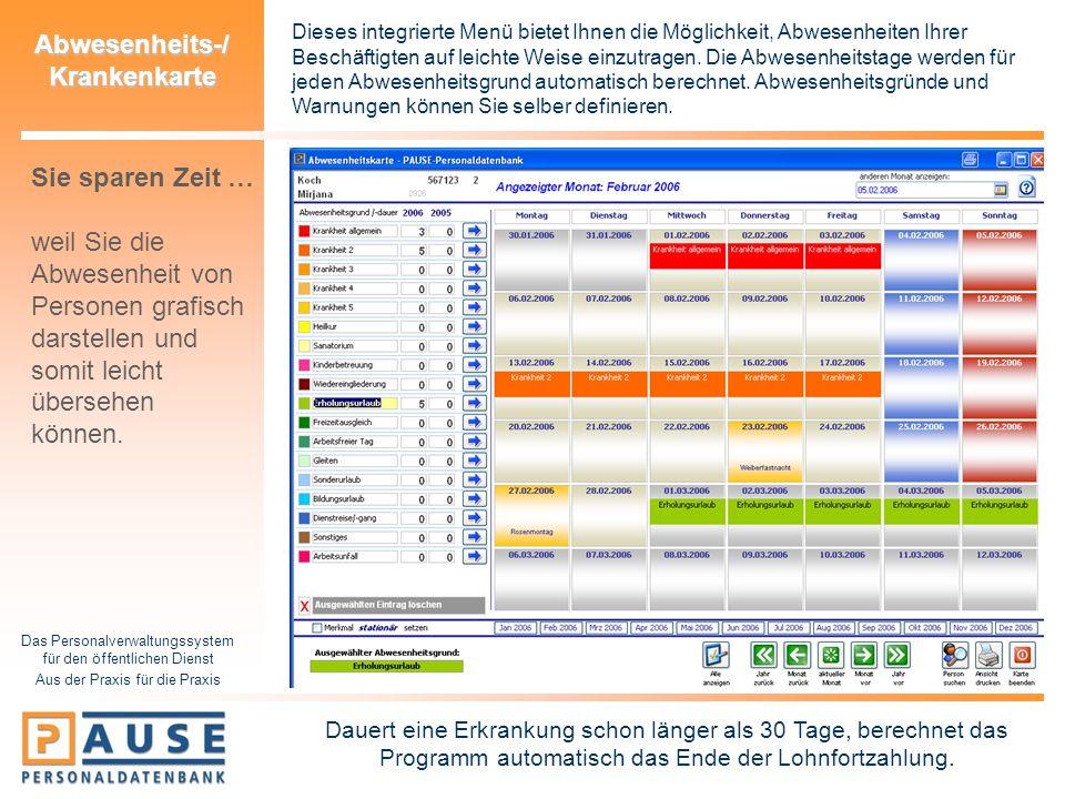 Das Personalverwaltungssystem für den öffentlichen Dienst Aus der Praxis für die Praxis Abwesenheits-/ Krankenkarte Dieses integrierte Menü bietet Ihn
