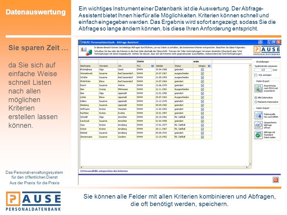 Das Personalverwaltungssystem für den öffentlichen Dienst Aus der Praxis für die Praxis Datenauswertung Ein wichtiges Instrument einer Datenbank ist d