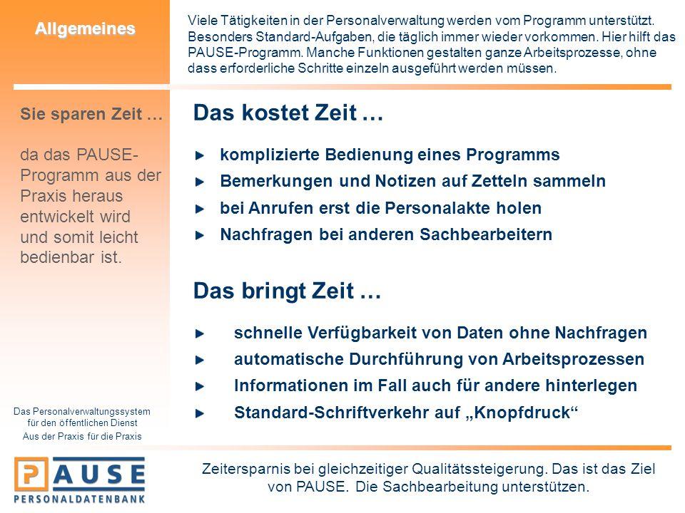 Das Personalverwaltungssystem für den öffentlichen Dienst Aus der Praxis für die Praxis Berechnungen Die Historik-Funktion von PAUSE zeigt den beruflichen Werdegang eines Personalfalls auf.