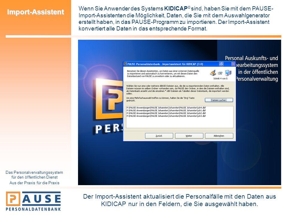 Das Personalverwaltungssystem für den öffentlichen Dienst Aus der Praxis für die Praxis Import-Assistent Wenn Sie Anwender des Systems KIDICAP © sind,