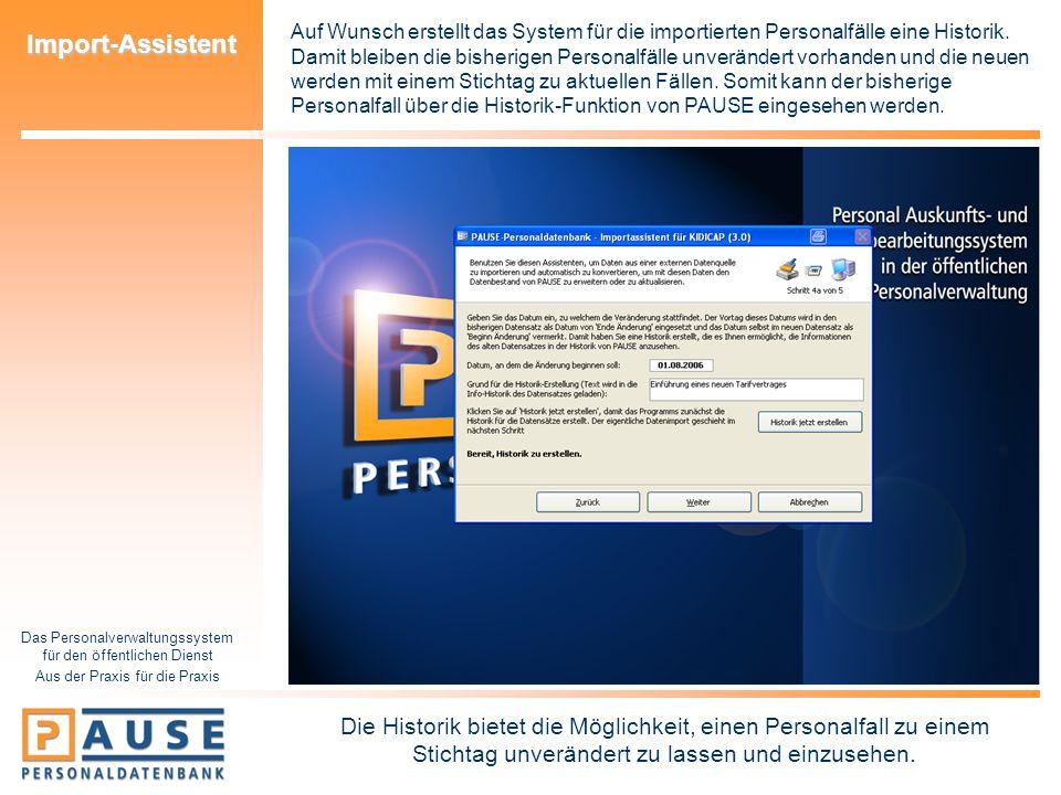 Das Personalverwaltungssystem für den öffentlichen Dienst Aus der Praxis für die Praxis Import-Assistent Auf Wunsch erstellt das System für die import