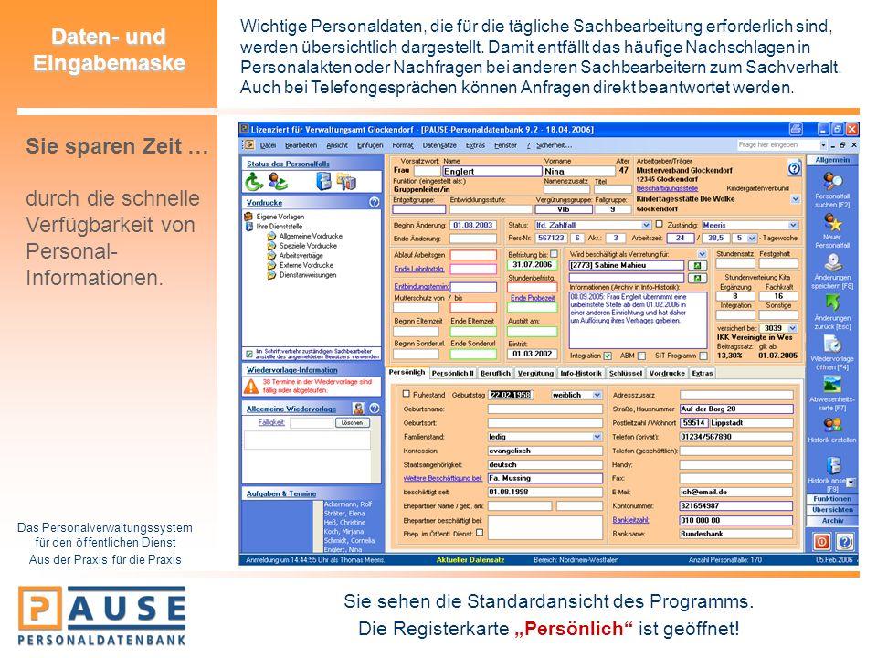 Das Personalverwaltungssystem für den öffentlichen Dienst Aus der Praxis für die Praxis Daten- und Eingabemaske Wichtige Personaldaten, die für die tä