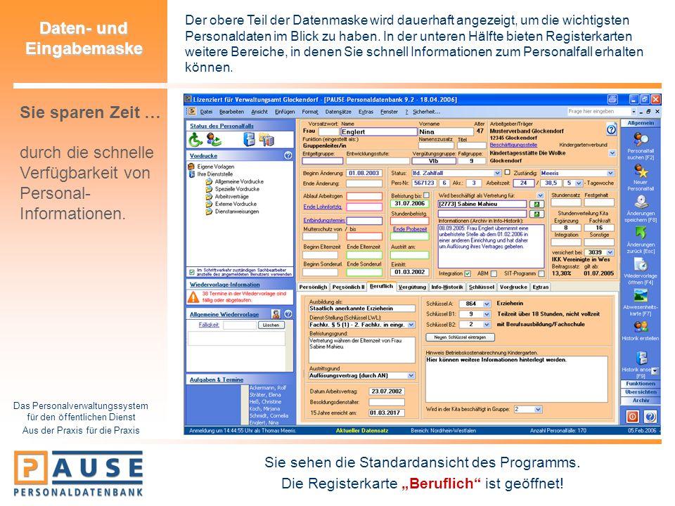 Das Personalverwaltungssystem für den öffentlichen Dienst Aus der Praxis für die Praxis Daten- und Eingabemaske Der obere Teil der Datenmaske wird dau