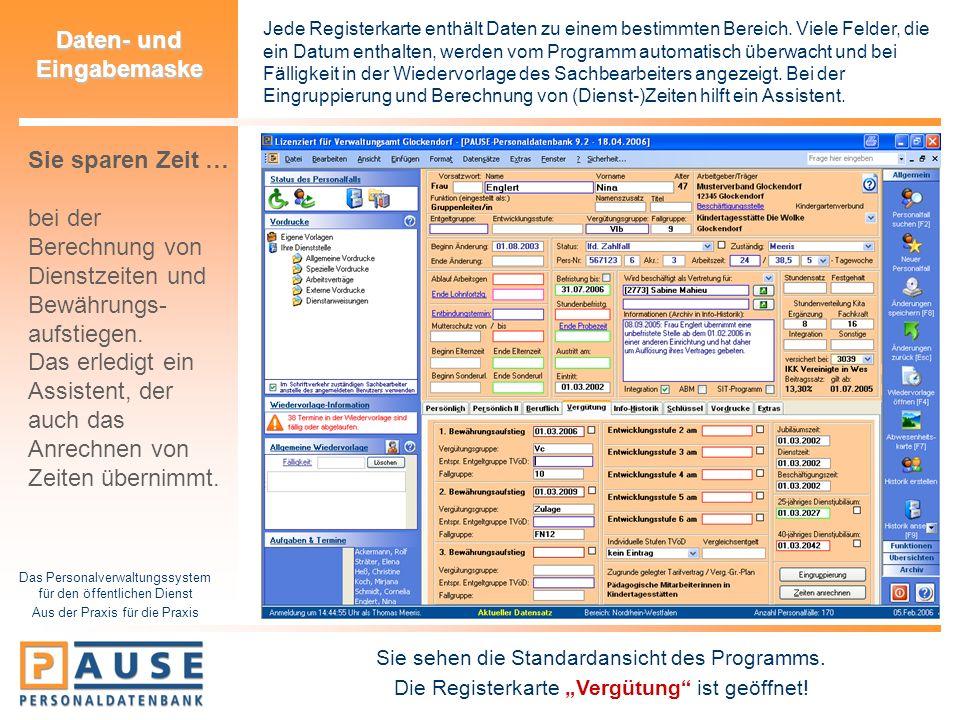 Das Personalverwaltungssystem für den öffentlichen Dienst Aus der Praxis für die Praxis Daten- und Eingabemaske Jede Registerkarte enthält Daten zu ei