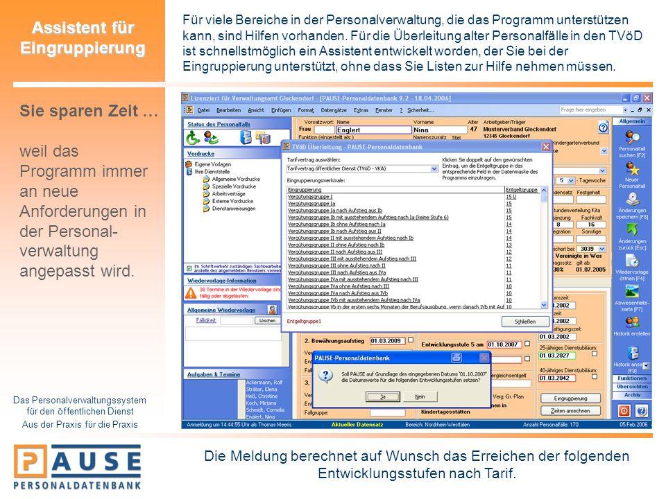 Das Personalverwaltungssystem für den öffentlichen Dienst Aus der Praxis für die Praxis Assistent für Eingruppierung Für viele Bereiche in der Persona